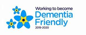Working to become Dementia Friendly 2019-2020